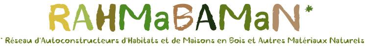 Rahmabaman - Réseau d'autoconstructeurs d'habitats et de Maisons en bois et autres matériaux naturels.
